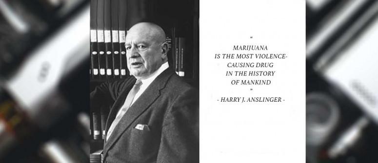 Die 15 lächerlichsten Zitate von Harry J. Anslinger über 'Marihuana'